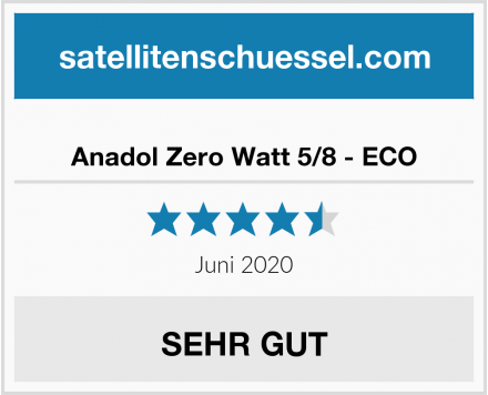 Anadol Zero Watt 5/8 - ECO Test