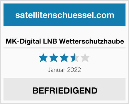 MK-Digital LNB Wetterschutzhaube Test